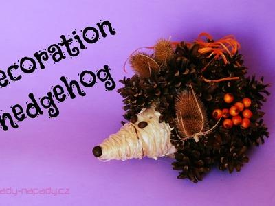 Podzimní dekorační ježek (Decoration hedgehog, fall decor) DiY