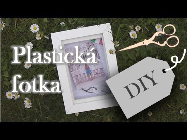 DIY: Plastický obsah rámečku!