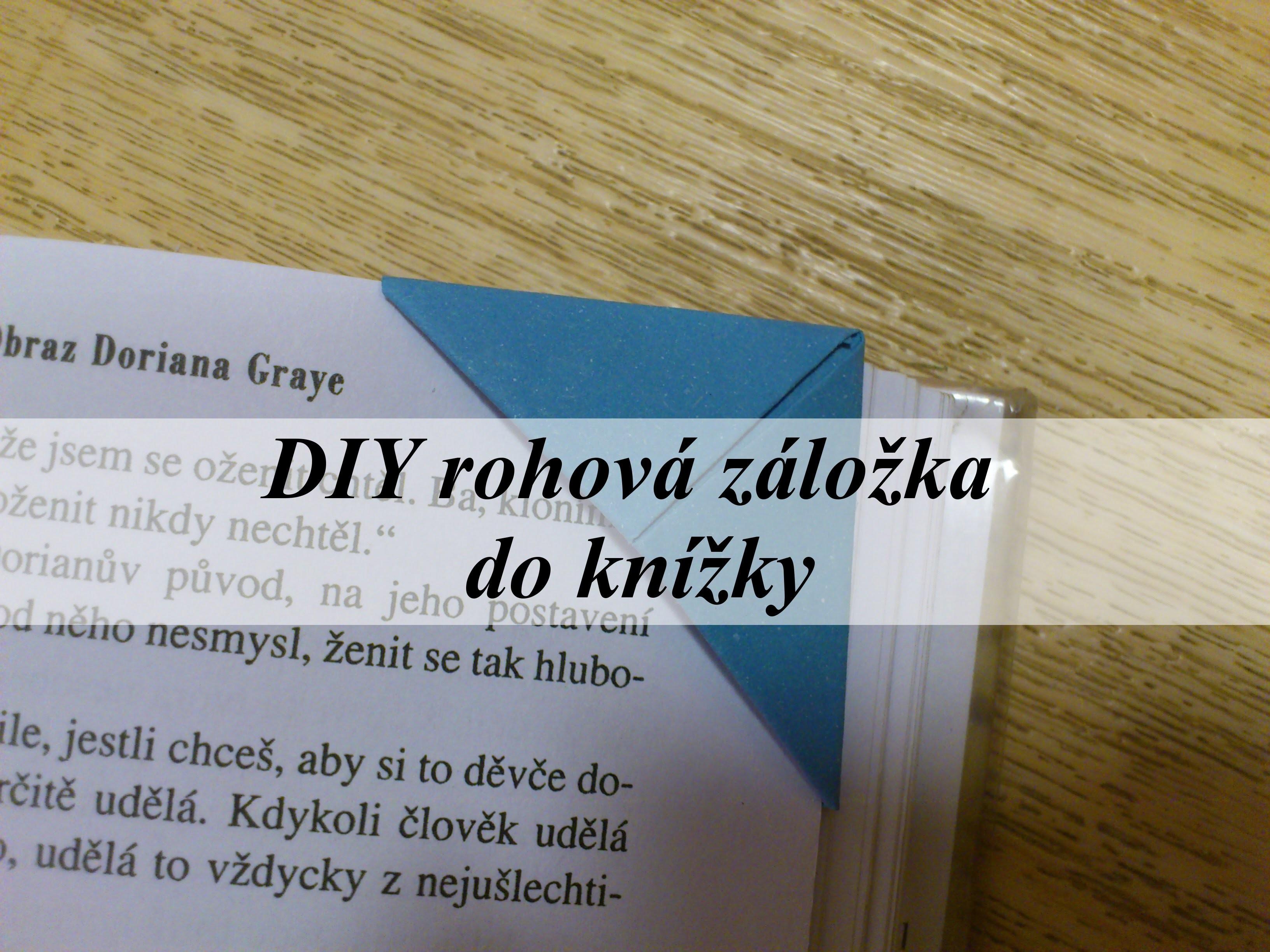 DIY rohová záložka do knížky.DIY corner bookmark
