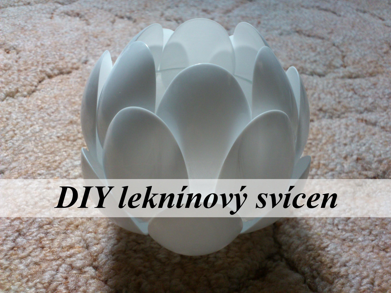 DIY leknínový svícen.DIY waterlily candleholder