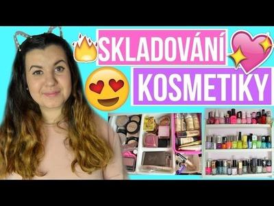 ♡ Jak Skladuji Kosmetiku 2016 | Hell Navrátilová ♡