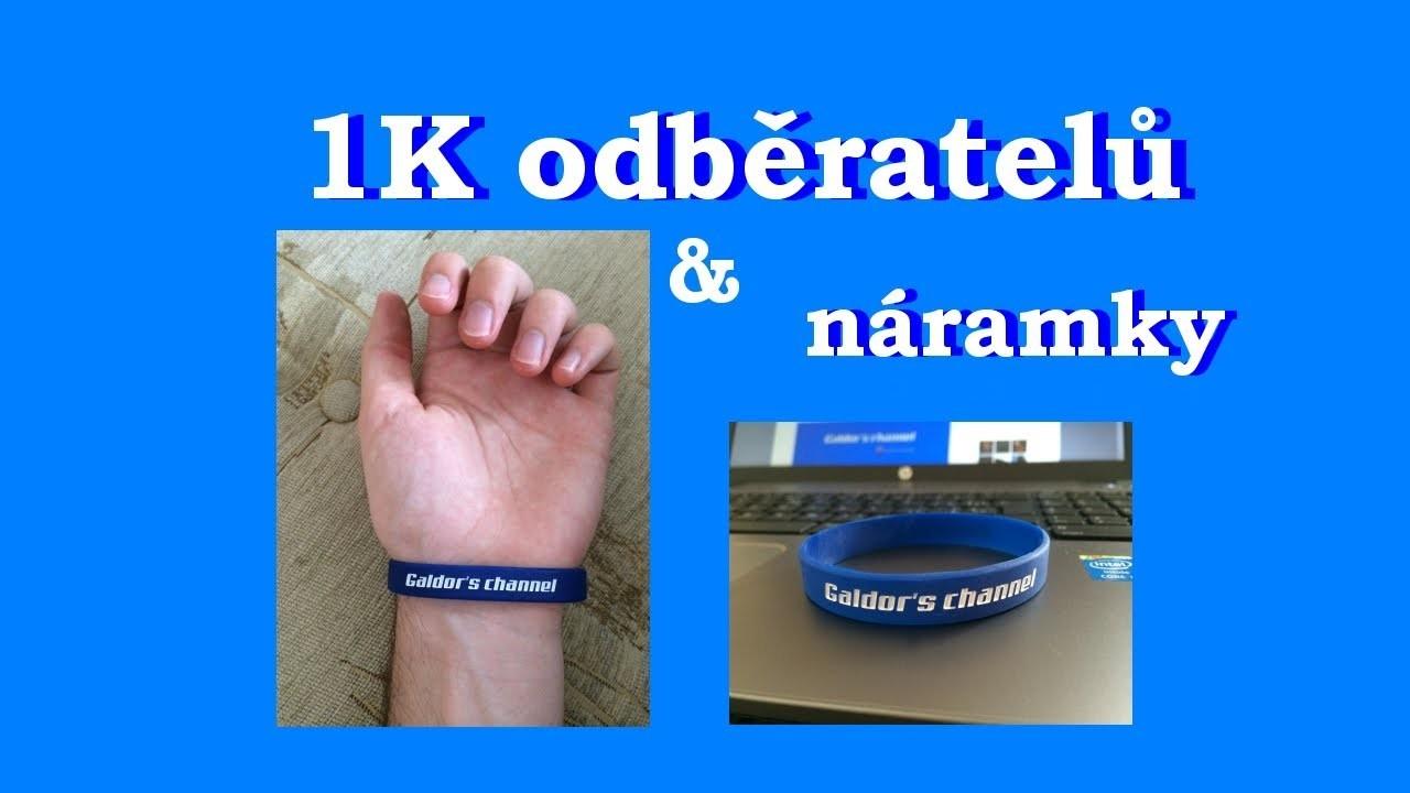 1000 ODBĚRATELŮ & Galdor's channel náramky :)