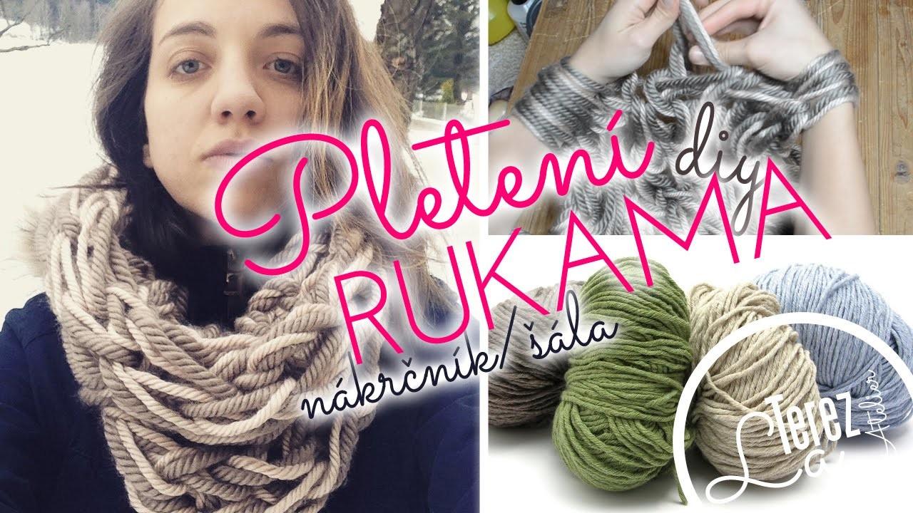 Pletení rukama DIY návod na šálu nebo nákrčník za 30 minut | Arm Knitting | #laterezatelier
