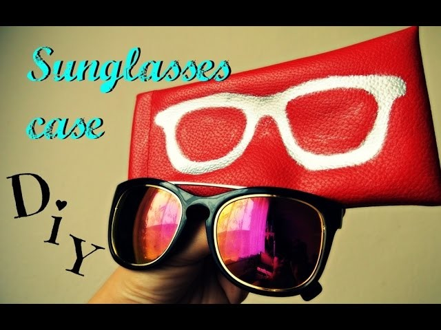 Pouzdro na brýle. SUNglasses case. Glasses case. DiY