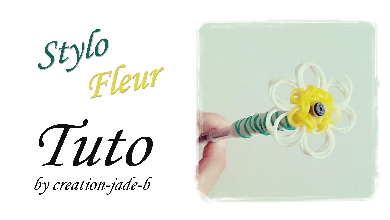 Tuto Rainbow Loom - Stylo Fleur !