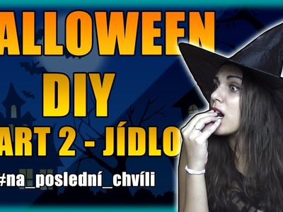 HALLOWEEN DIY - PART 2 - JÍDLO w.rage ~ TheMadKyo