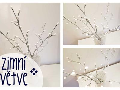 Zimní větve - vánoční dekorace. Diy Christmas decorations