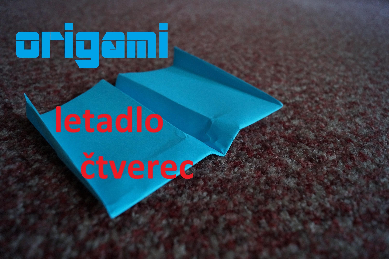 Origami letadlo - čtverec. paper plane - square