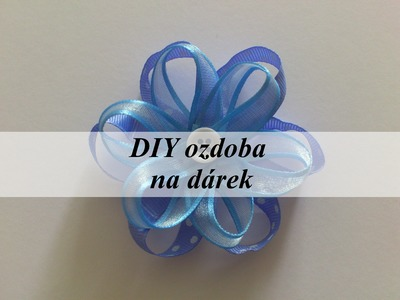DIY ozdoba na dárek.DIY adornment on gift