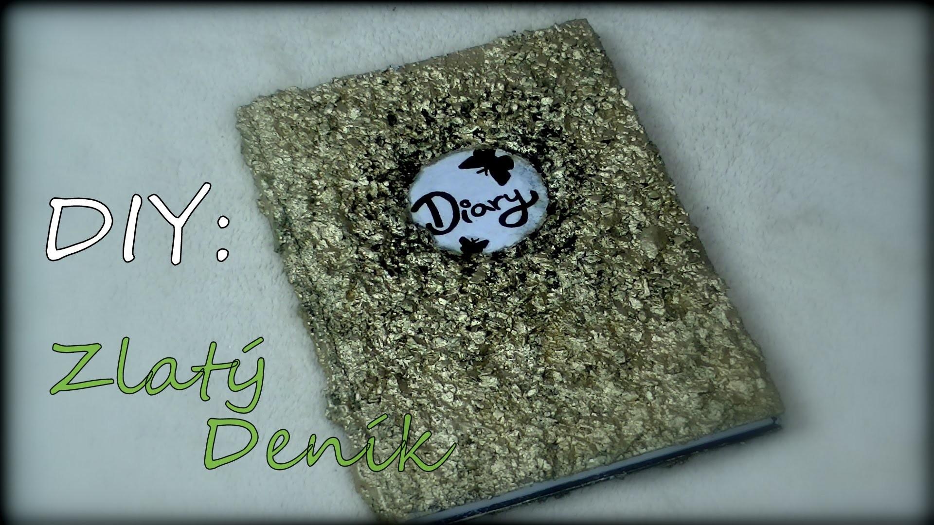 DIY: Zlatý Deník. Golden Diary