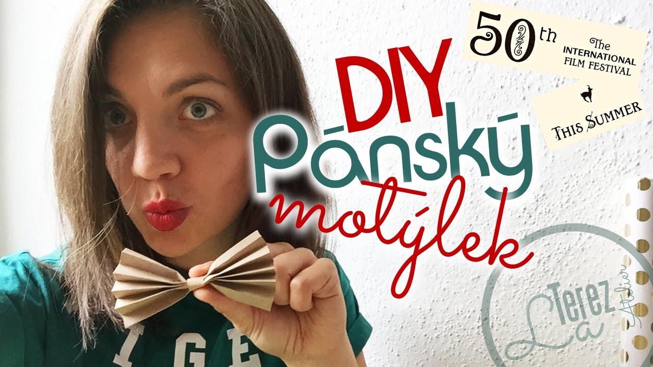 3 jednoduché DIY tipy na PÁNSKÝ MOTÝLEK | MFF Karlovy Vary | #laterezatelier