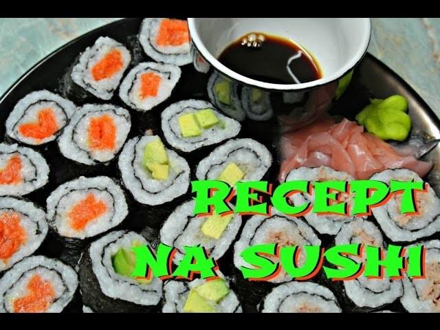 Jak připravit sushi krok za krokem. Recept na sushi
