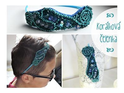 Korálková čelenka. diy beads headband