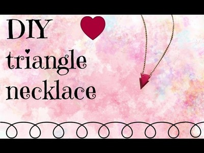 DIY triangle necklace