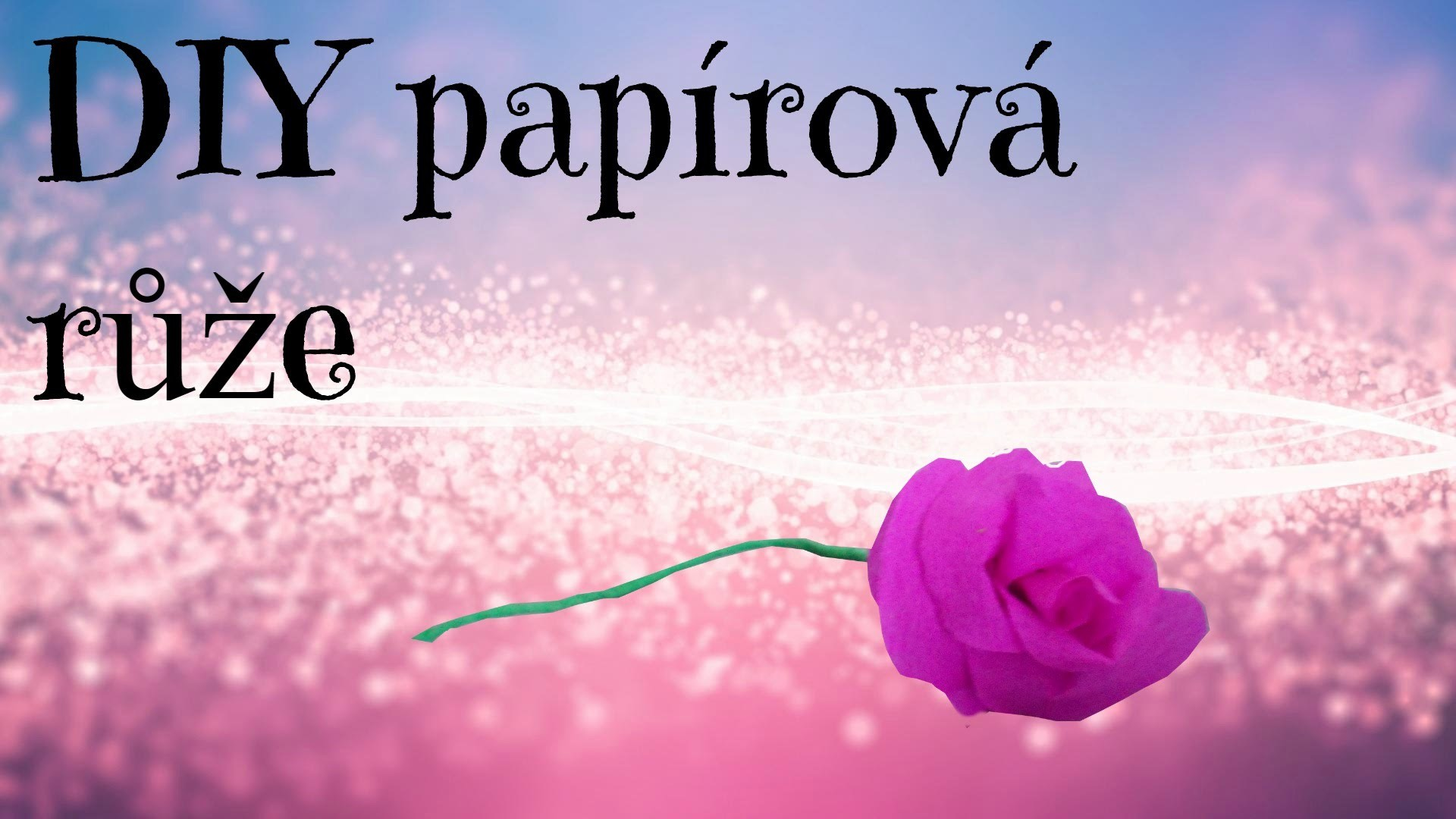 DIY papírová růže