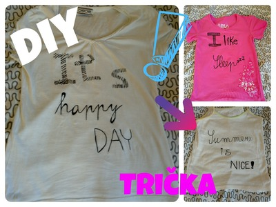 DIY trička • Moje výroba !!! (INFORMACE)