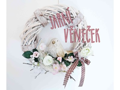 Jarní věneček s ptáčkem. Jarní dekorace. Diy spring wreath