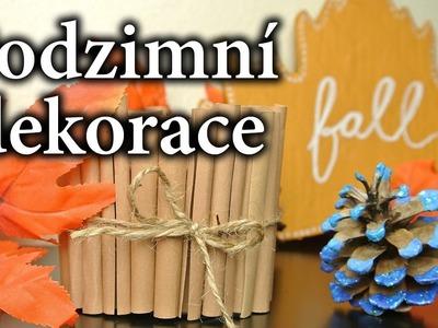 Podzimní dekorace do pokoje - skořicové svícny, ombre šišky, dekorační list
