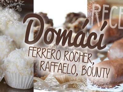 Domácí FERRERO ROCHER, BOUNTY, RAFFAELO   #laterezatelier