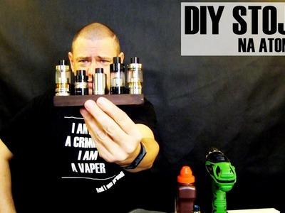 Jak na to - DIY Stojan na atomizery - HOW TO (CZ)