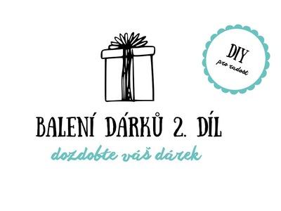 DIY - Balení dárků 2. díl | Zdobení dárků a dekorace | návod | Vánoční DIY pro radost